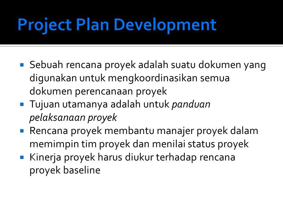  Sebuah rencana proyek adalah suatu dokumen yang digunakan untuk mengkoordinasikan semua dokumen perencanaan proyek  Tujuan utamanya adalah untuk panduan pelaksanaan proyek  Rencana proyek membantu manajer proyek dalam memimpin tim proyek dan menilai status proyek  Kinerja proyek harus diukur terhadap rencana proyek baseline