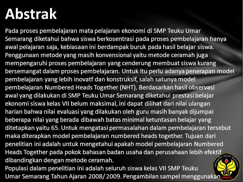 Abstrak Pada proses pembelajaran mata pelajaran ekonomi di SMP Teuku Umar Semarang diketahui bahwa siswa berkosentrasi pada proses pembelajaran hanya awal pelajaran saja, kebiasaan ini berdampak buruk pada hasil belajar siswa.