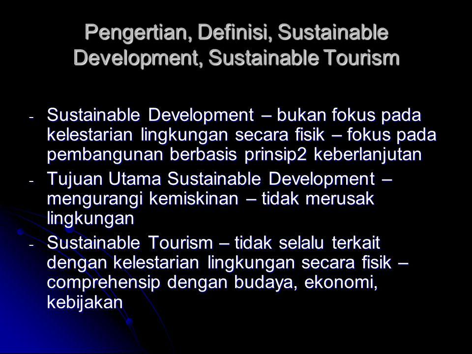 Indikator Sustainable Tourism - Komitmen Pengelola wisata – sustainable tourism – accountability – indikator - WTO: indikator untuk local community(Mak, J.