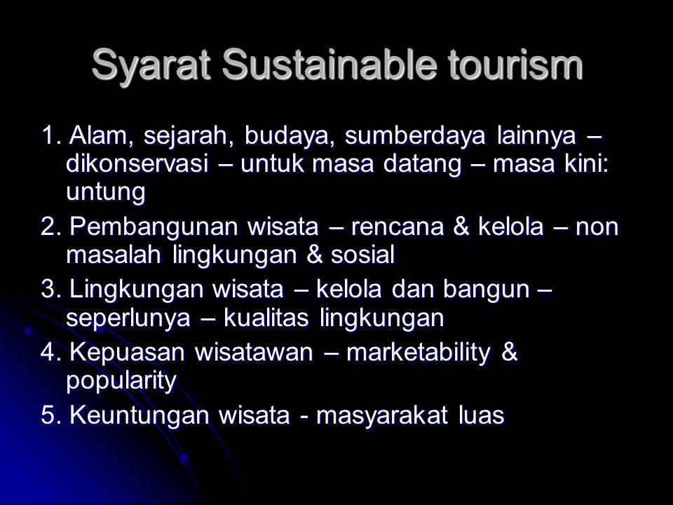 Syarat Sustainable tourism 1.