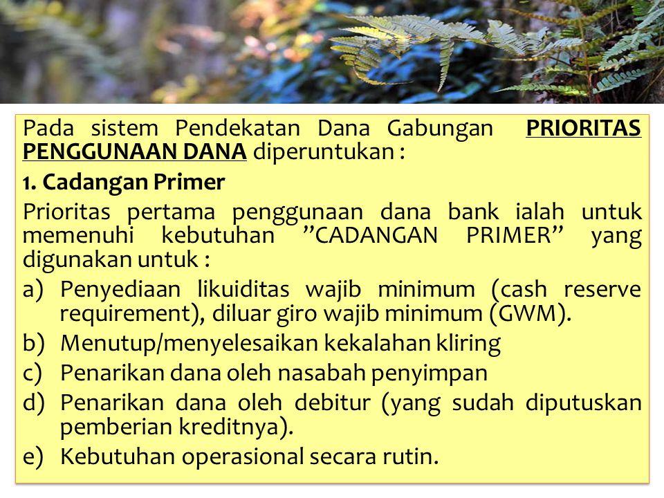 TAHUN 2012-FINNY REDJEKI S.E.,M.M.(B1075) Pada sistem Pendekatan Dana Gabungan PRIORITAS PENGGUNAAN DANA diperuntukan : 1. Cadangan Primer Prioritas p