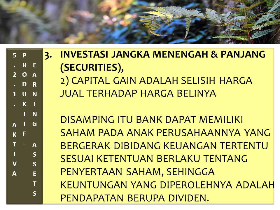 TAHUN 2012-FINNY REDJEKI S.E.,M.M.(B1075) 3. INVESTASI JANGKA MENENGAH & PANJANG (SECURITIES), 2) CAPITAL GAIN ADALAH SELISIH HARGA JUAL TERHADAP HARG