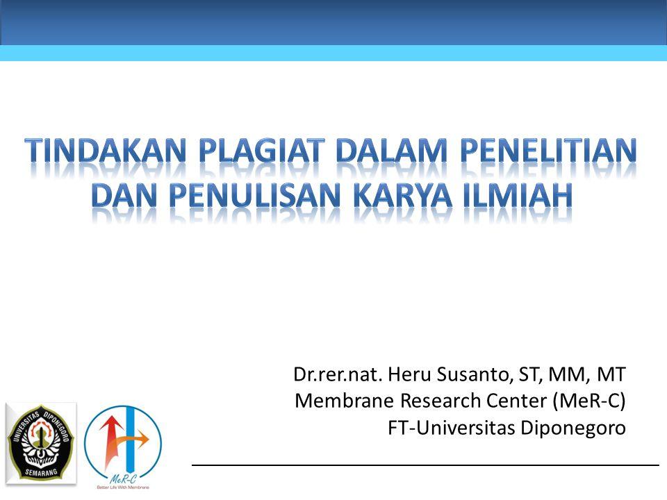 Dr.rer.nat. Heru Susanto, ST, MM, MT Membrane Research Center (MeR-C) FT-Universitas Diponegoro