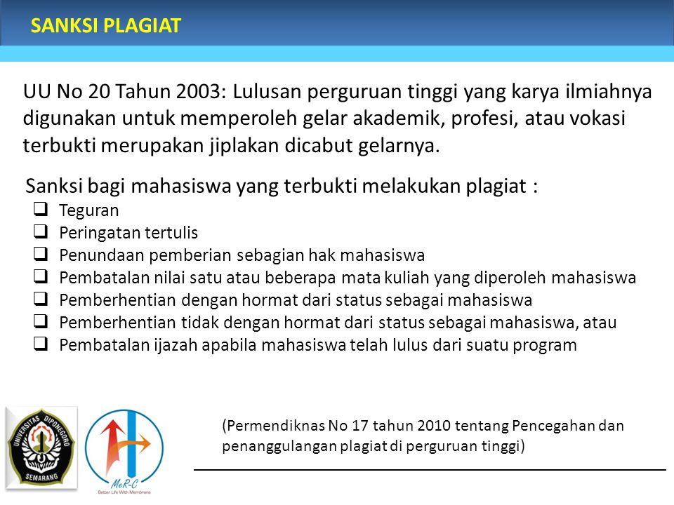 SANKSI PLAGIAT UU No 20 Tahun 2003: Lulusan perguruan tinggi yang karya ilmiahnya digunakan untuk memperoleh gelar akademik, profesi, atau vokasi terb