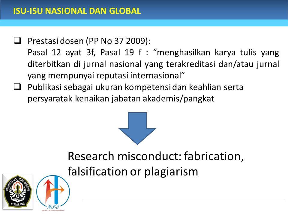 """ISU-ISU NASIONAL DAN GLOBAL  Prestasi dosen (PP No 37 2009): Pasal 12 ayat 3f, Pasal 19 f : """"menghasilkan karya tulis yang diterbitkan di jurnal nasi"""