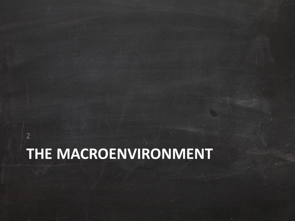 THE MACROENVIRONMENT 2
