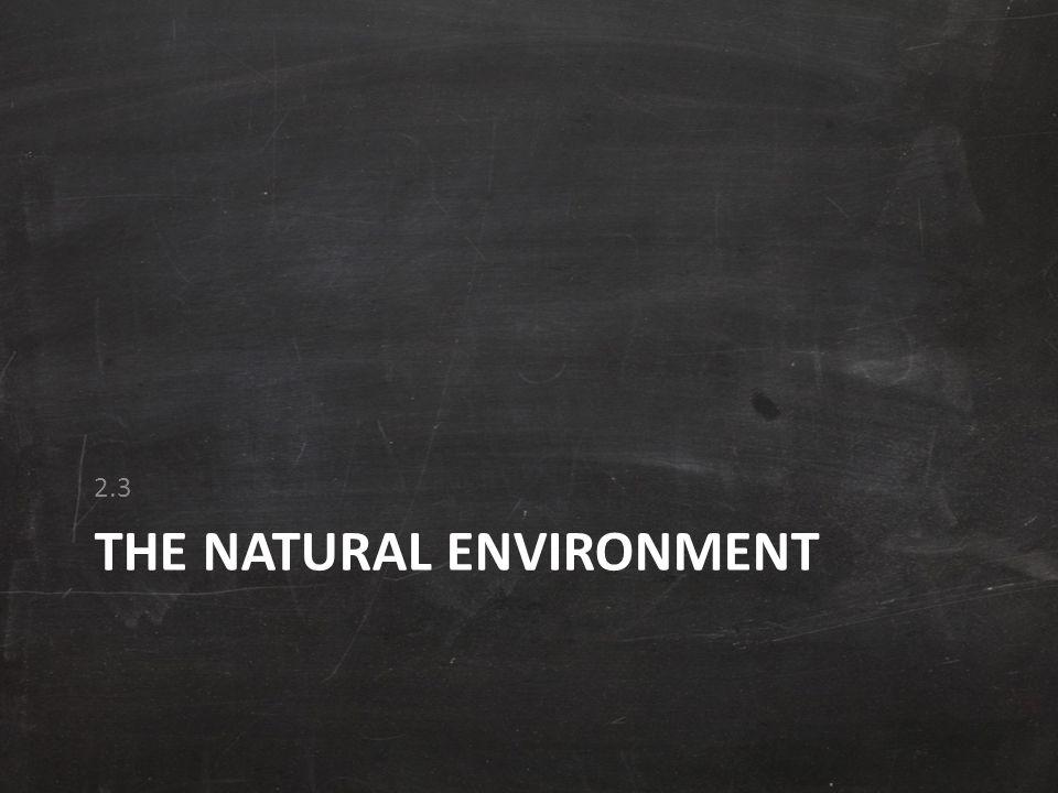THE NATURAL ENVIRONMENT 2.3