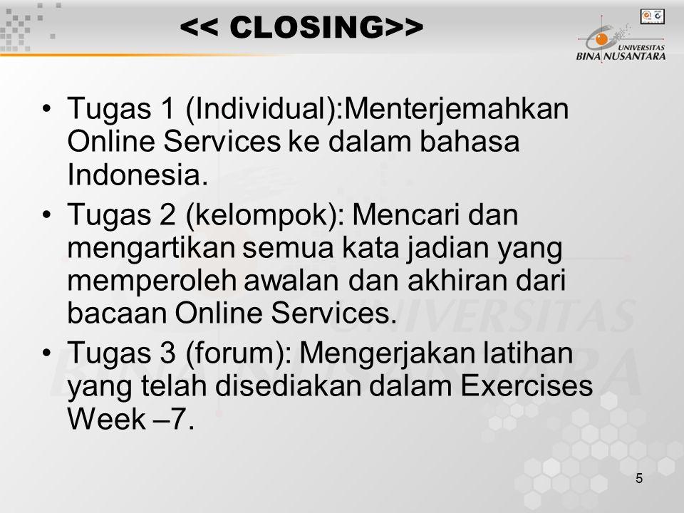 5 > Tugas 1 (Individual):Menterjemahkan Online Services ke dalam bahasa Indonesia. Tugas 2 (kelompok): Mencari dan mengartikan semua kata jadian yang