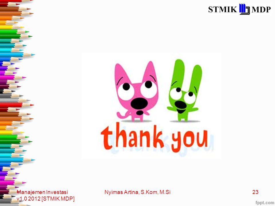 Manajemen Investasi v1.0 2012 [STMIK MDP] Nyimas Artina, S.Kom, M.Si23