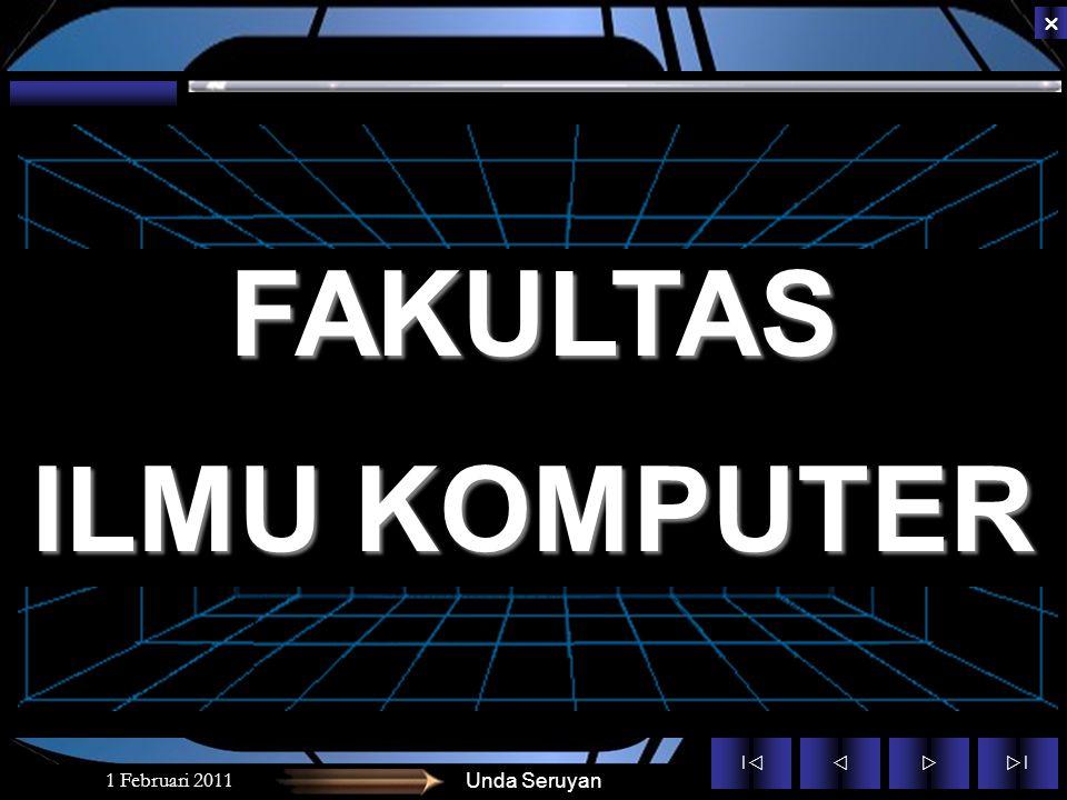 ||  ||  1 Februari 2011Unda Seruyan FAKULTAS ILMU KOMPUTER