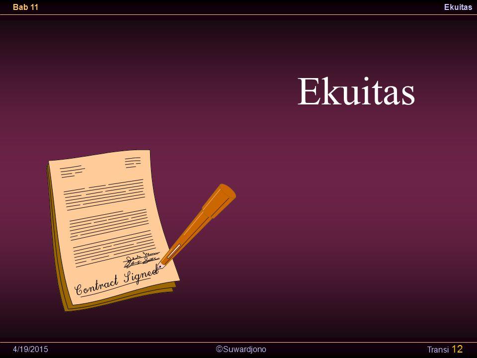  Suwardjono Bab 11Ekuitas 4/19/2015 Transi 12 Ekuitas