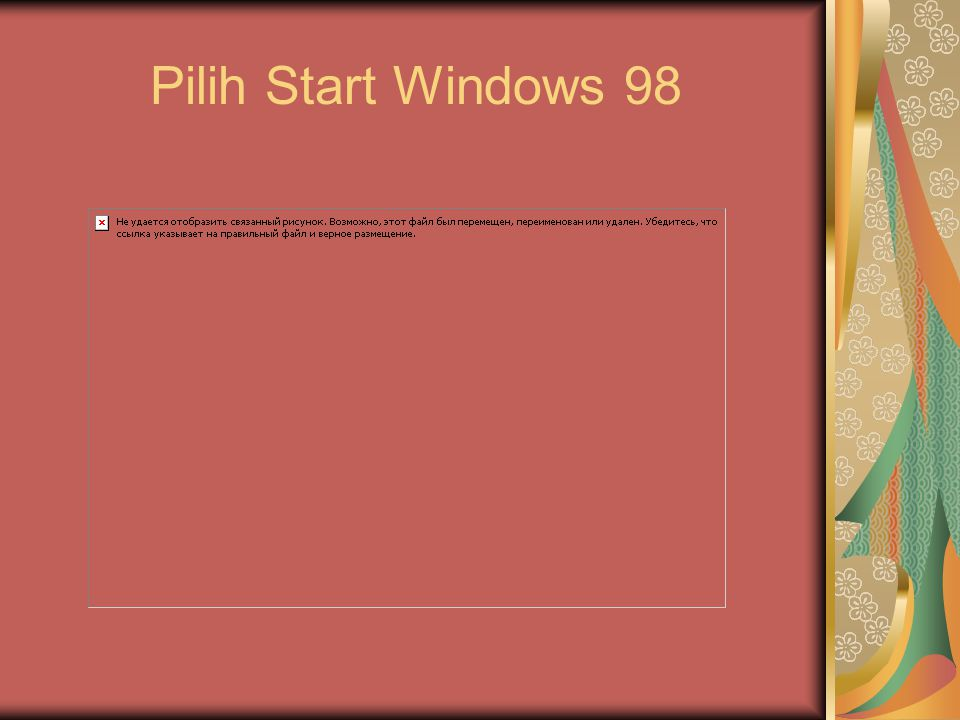 Pilih Start Windows 98