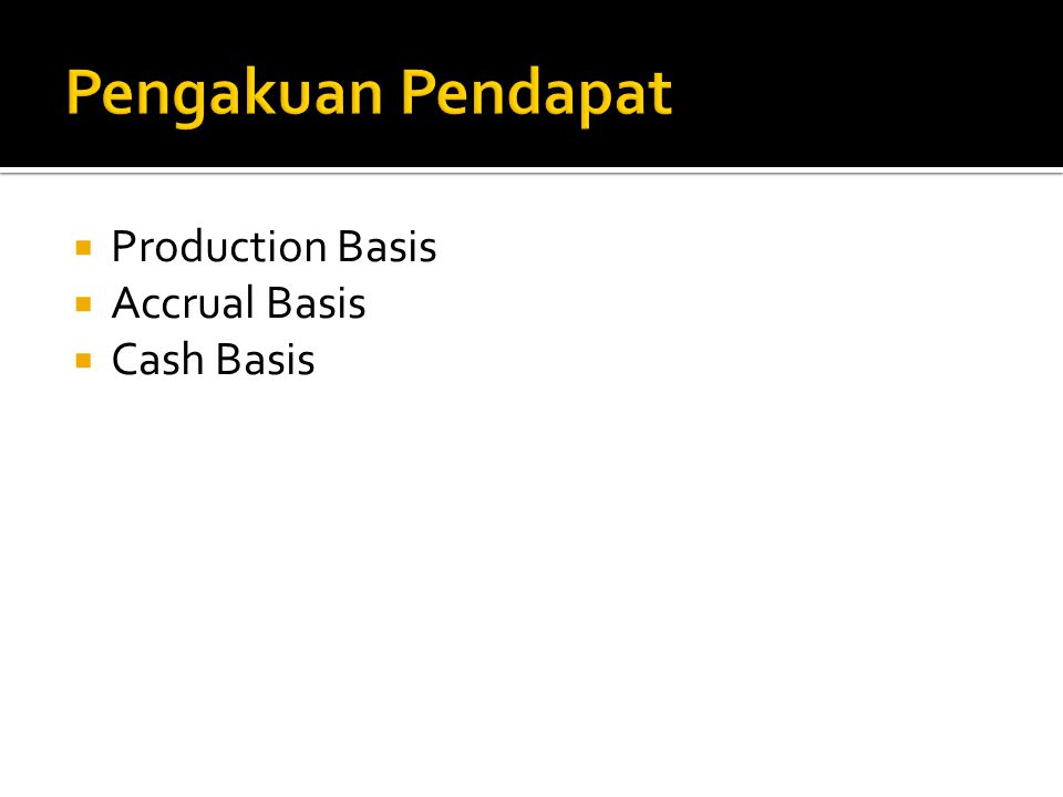  Production Basis  Accrual Basis  Cash Basis