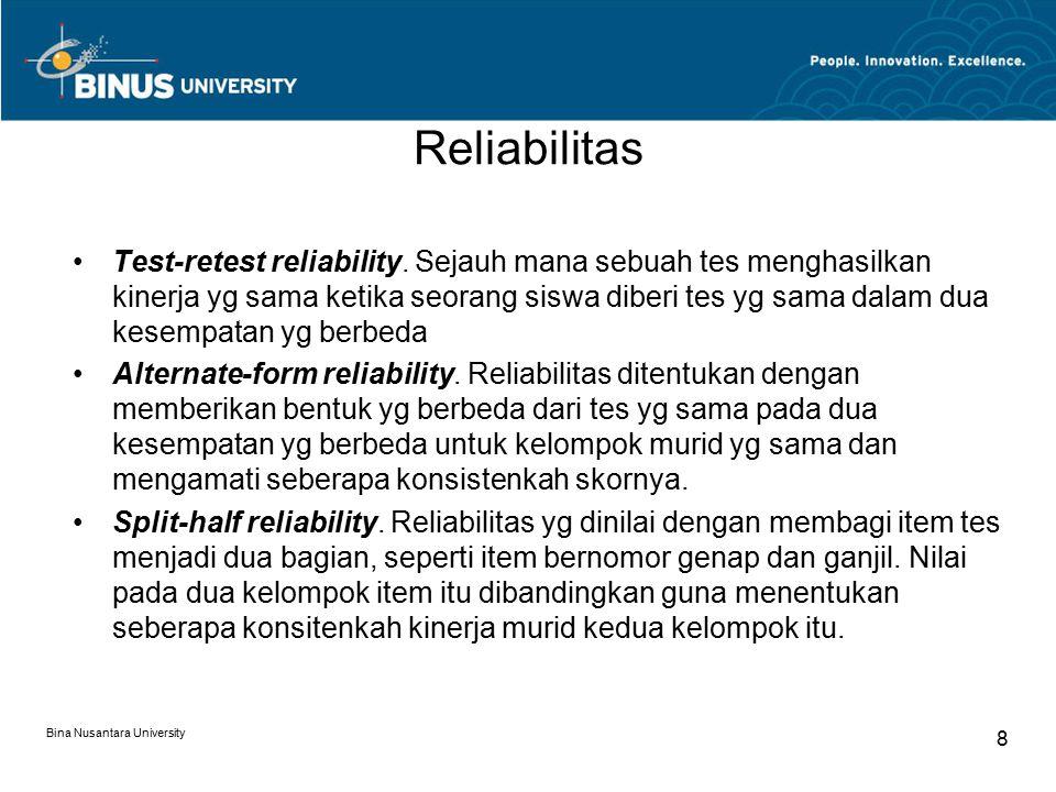 Bina Nusantara University 8 Reliabilitas Test-retest reliability.