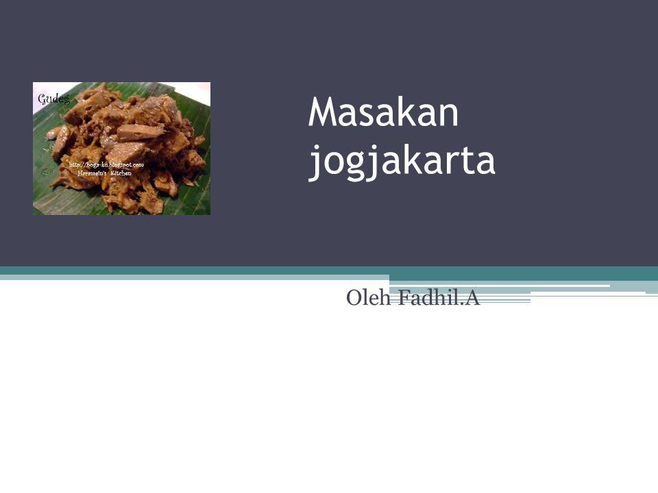 Masakan jogjakarta Oleh Fadhil.A