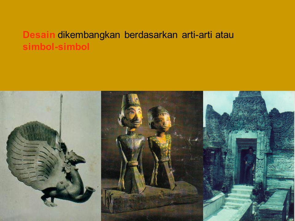 Desain dikembangkan berdasarkan arti-arti atau simbol-simbol