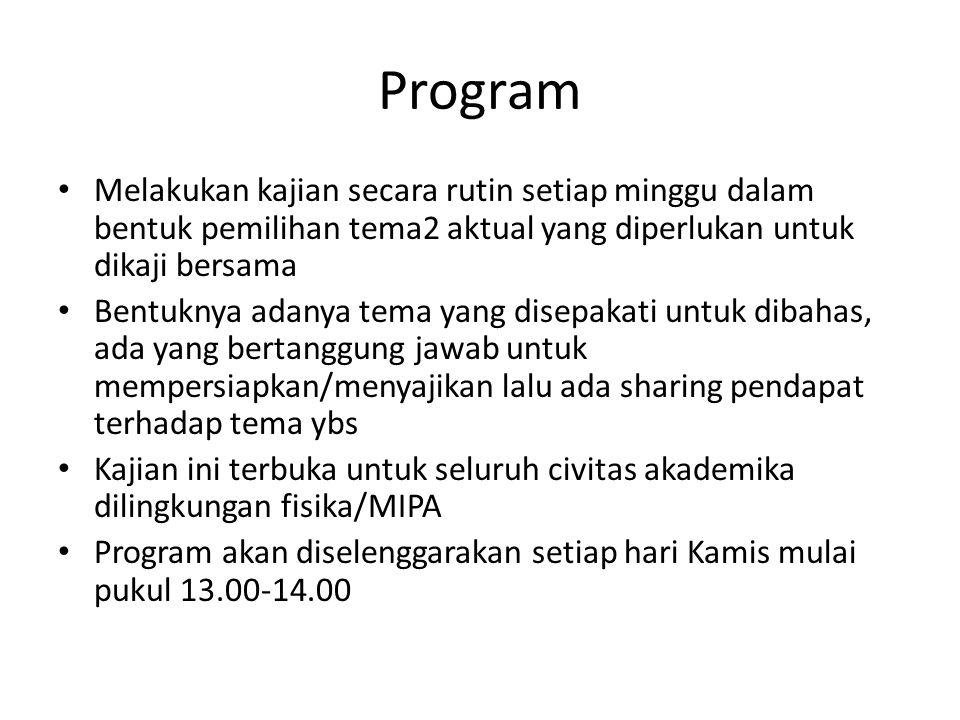 Program Melakukan kajian secara rutin setiap minggu dalam bentuk pemilihan tema2 aktual yang diperlukan untuk dikaji bersama Bentuknya adanya tema yan