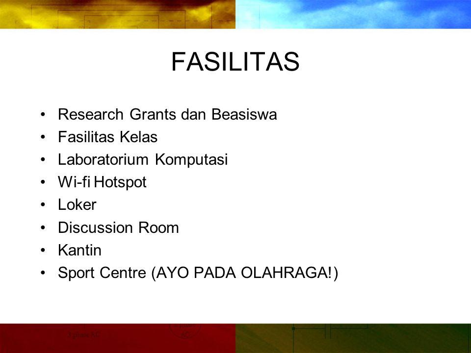 FASILITAS Research Grants dan Beasiswa Fasilitas Kelas Laboratorium Komputasi Wi-fi Hotspot Loker Discussion Room Kantin Sport Centre (AYO PADA OLAHRAGA!)