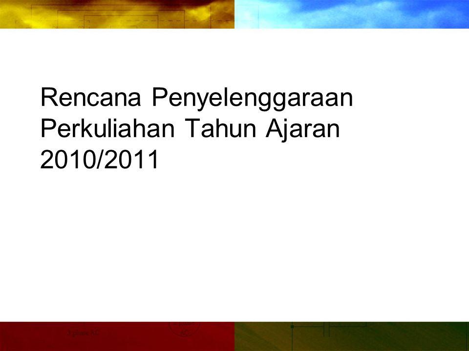 Rencana Penyelenggaraan Perkuliahan Tahun Ajaran 2010/2011