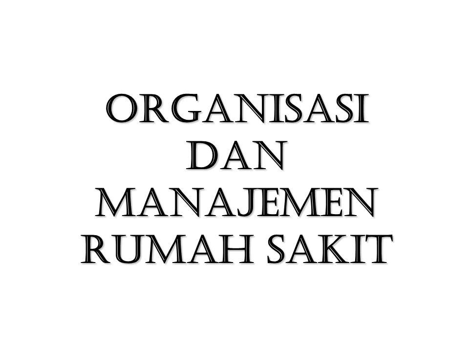 Organisasi dan manajemen rumah sakit