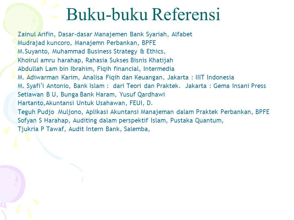 Zainul Arifin, Dasar-dasar Manajemen Bank Syariah, Alfabet Mudrajad kuncoro, Manajemn Perbankan, BPFE M.Suyanto, Muhammad Business Strategy & Ethics,