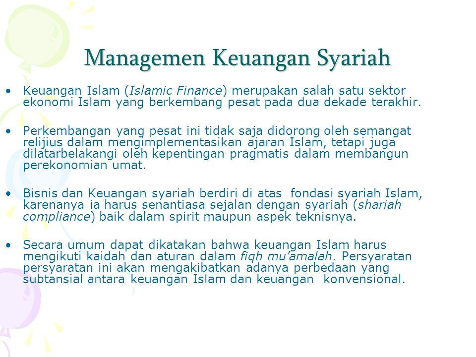 Managemen Keuangan Syariah Keuangan Islam (Islamic Finance) merupakan salah satu sektor ekonomi Islam yang berkembang pesat pada dua dekade terakhir.