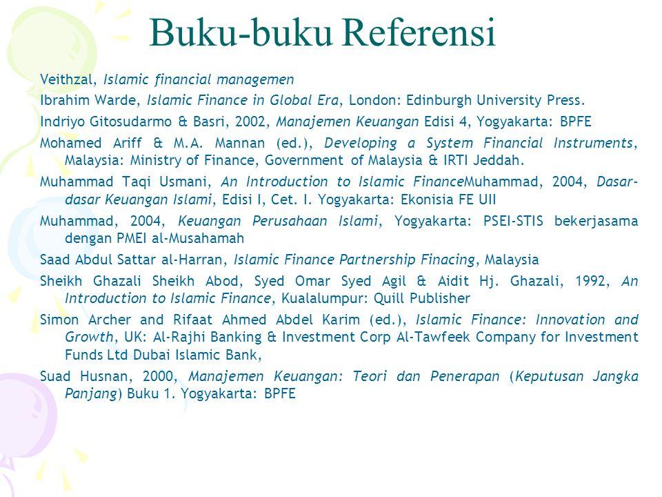Veithzal, Islamic financial managemen Ibrahim Warde, Islamic Finance in Global Era, London: Edinburgh University Press. Indriyo Gitosudarmo & Basri, 2