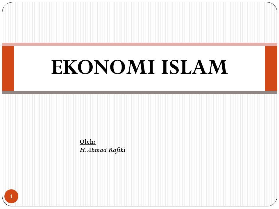EKONOMI ISLAM Oleh: H. Ahmad Rafiki 1