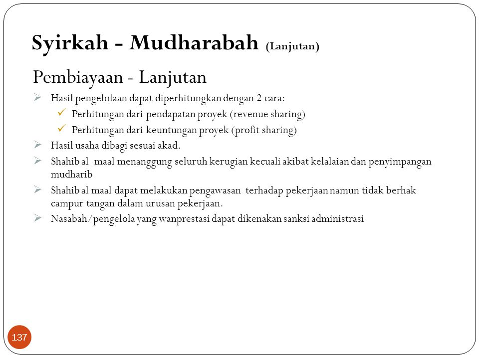 Syirkah - Mudharabah Pembiayaan  Berasal dari kata adharbu fil al ardhi (ulama Iraq), yaitu bepergian untuk urusan dagang. Disebut juga qiradh yang b