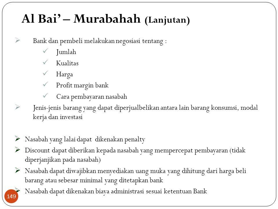  Berasal dari kata Ribhu (keuntungan) yaitu jual beli dimana bank menyebut jumlah keuntungannya  Bank sebagai penjual dan nasabah sebagai pembeli 