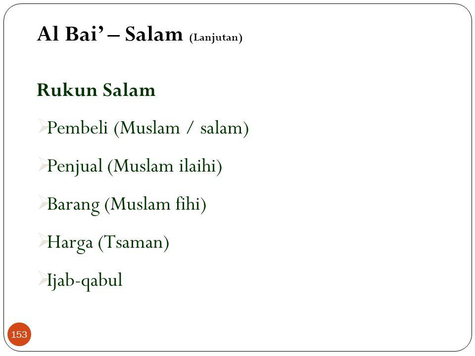 Al Bai' – Salam (Lanjutan)  Jika bank menjual tunai maka biasanya disebuat bridging financing dan Umumnya dilakukan pada transaksi komoditi pertanian