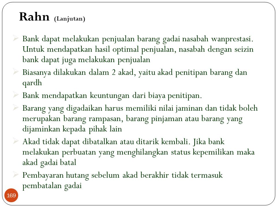 3. Rahn  Secara bahasa berarti tetap dan lestari. Sering disebut Al Habsu artinya penahan. Ni'matun rahinah artinya karunia yang tetap dan lestari 