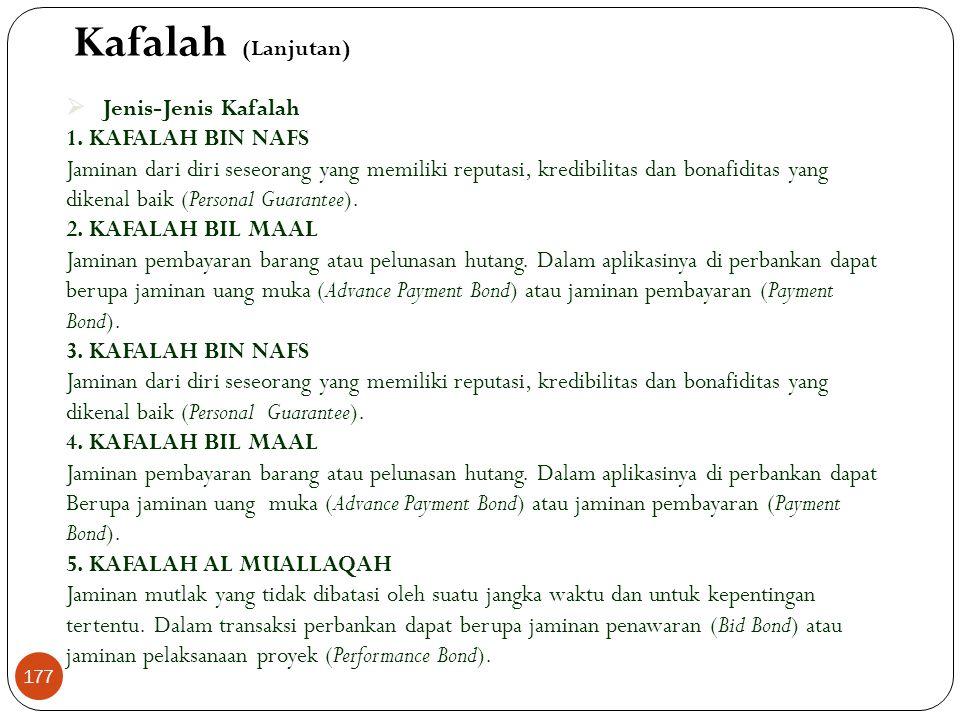 5. Kafalah  Merupakan akad jaminan yang diberikan oleh penanggung (kafil) kepada pihak ketiga dalam rangka menjamin kewajiban pihak yang ditanggung (