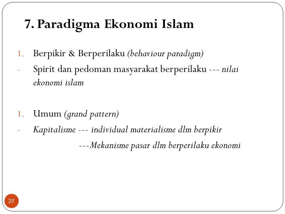 6. Basis Kebijakan Ekonomi Islam Penghapusan Riba (prohibition of riba) Pelembagaan Zakat (implementation of zakat) Pelarangan Gharar (risk) Pelaranga