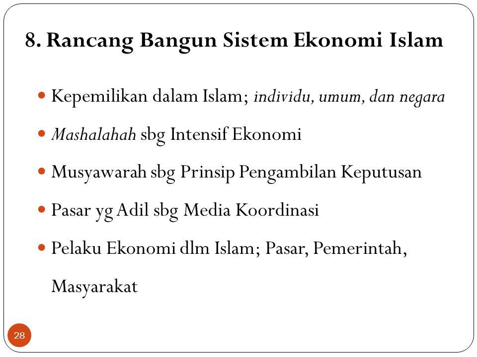 7. Paradigma Ekonomi Islam 1. Berpikir & Berperilaku (behaviour paradigm) - Spirit dan pedoman masyarakat berperilaku --- nilai ekonomi islam 1. Umum