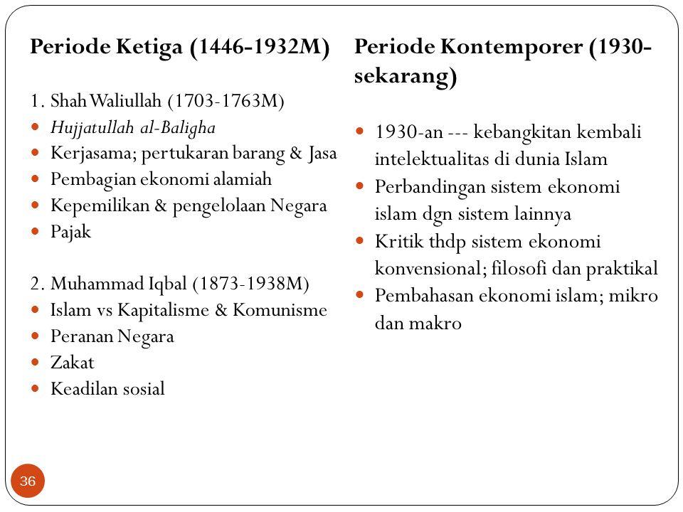 Periode Kedua (1058-1446M) Korupsi & dekadensi moral 1. Al-Ghazali (1055-1111M) Perukaran & evolusi pasar Produksi & Peranan Negara Barter & evolusi u
