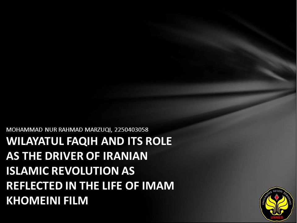 MOHAMMAD NUR RAHMAD MARZUQI, 2250403058 WILAYATUL FAQIH AND ITS ROLE AS THE DRIVER OF IRANIAN ISLAMIC REVOLUTION AS REFLECTED IN THE LIFE OF IMAM KHOM