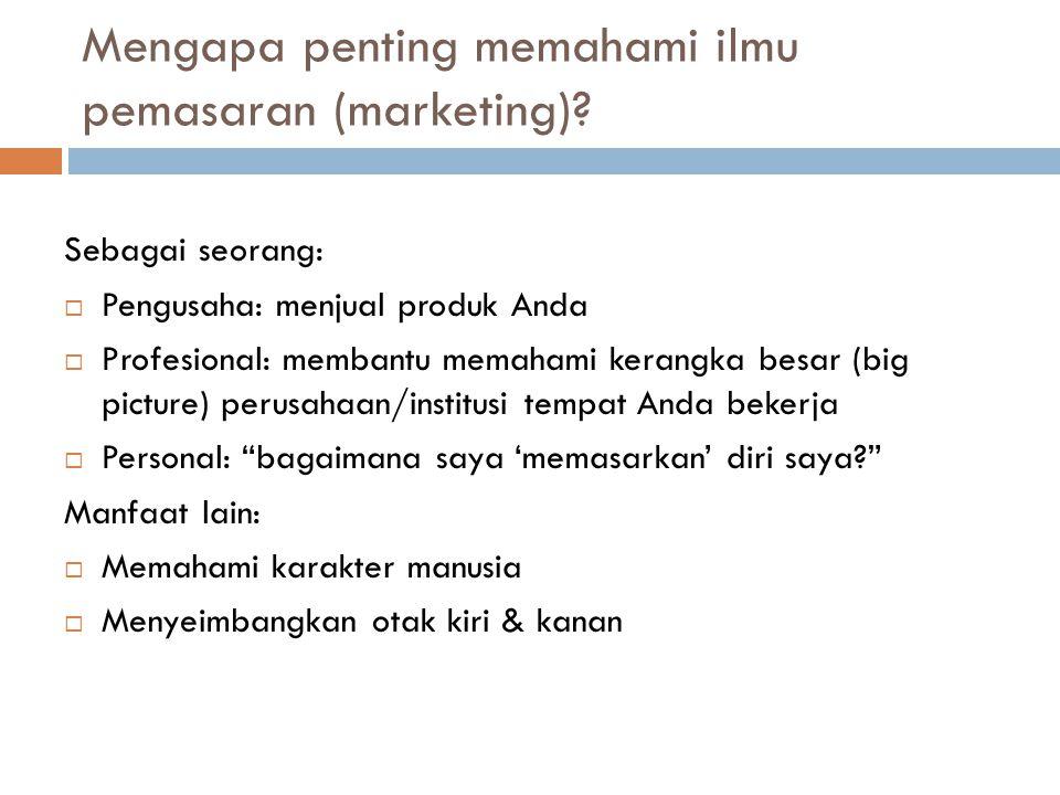 Mengapa penting memahami ilmu pemasaran (marketing).