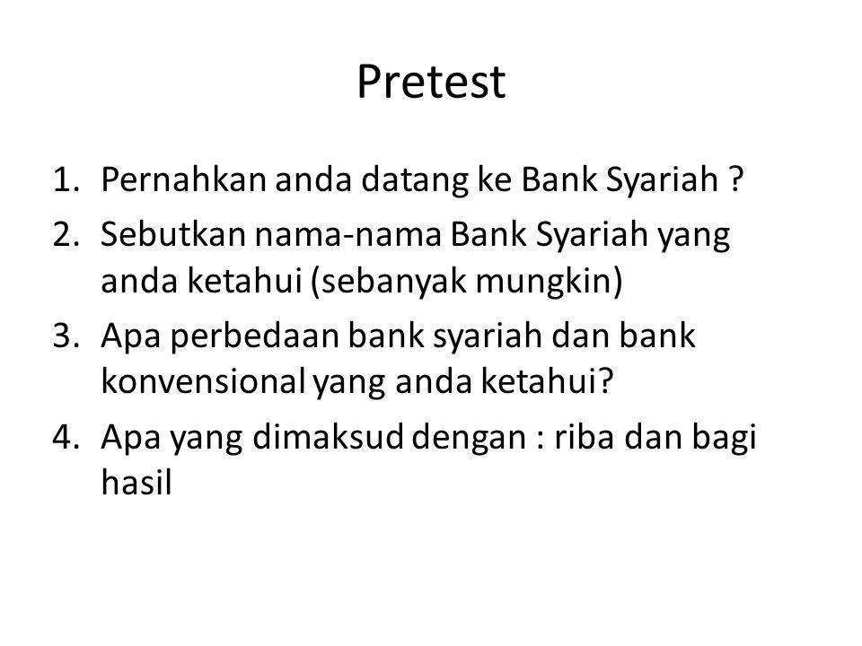 Pretest 1.Pernahkan anda datang ke Bank Syariah .
