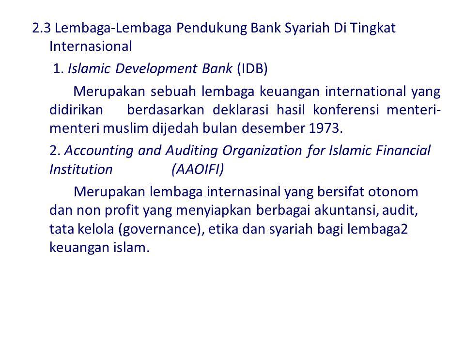 2.3 Lembaga-Lembaga Pendukung Bank Syariah Di Tingkat Internasional 1.