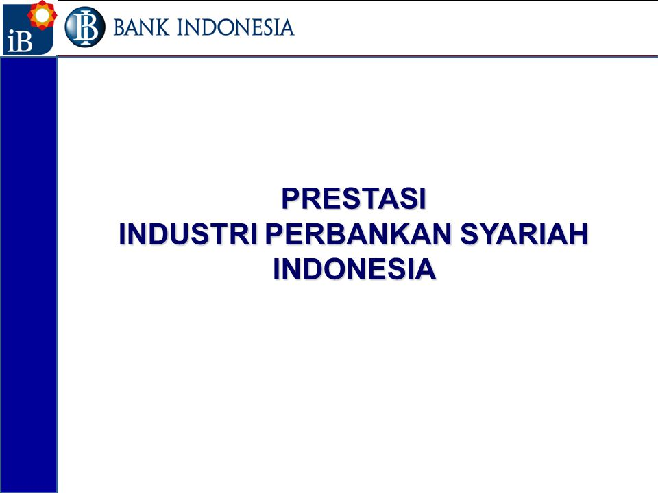 PRESTASI INDUSTRI PERBANKAN SYARIAH INDONESIA 9