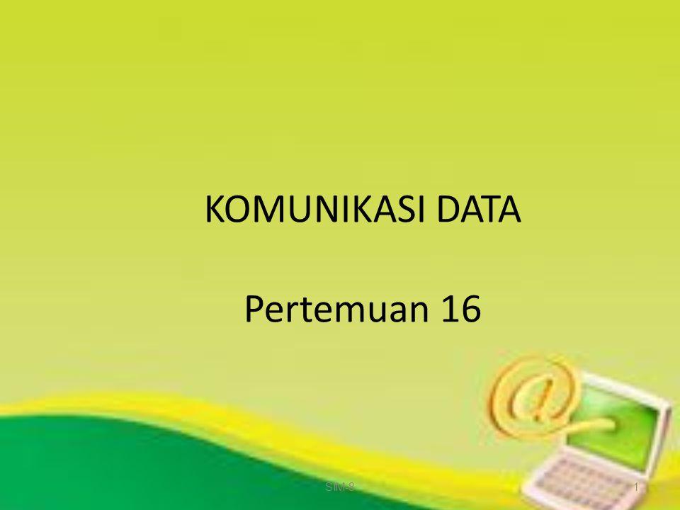 KOMUNIKASI DATA Pertemuan 16 SIM-81
