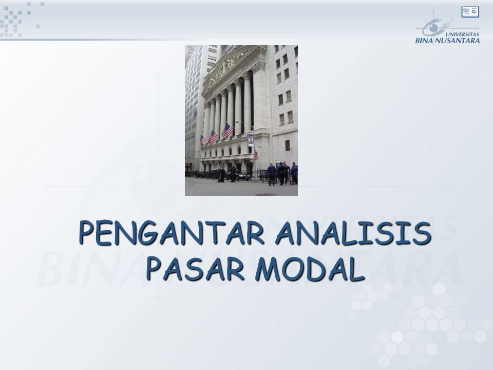 PENGANTAR UMUM PASAR MODAL (INTRODUCTION TO CAPITAL MARKET) PERTEMUAN 1-2