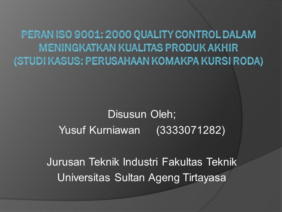Disusun Oleh; Yusuf Kurniawan (3333071282) Jurusan Teknik Industri Fakultas Teknik Universitas Sultan Ageng Tirtayasa