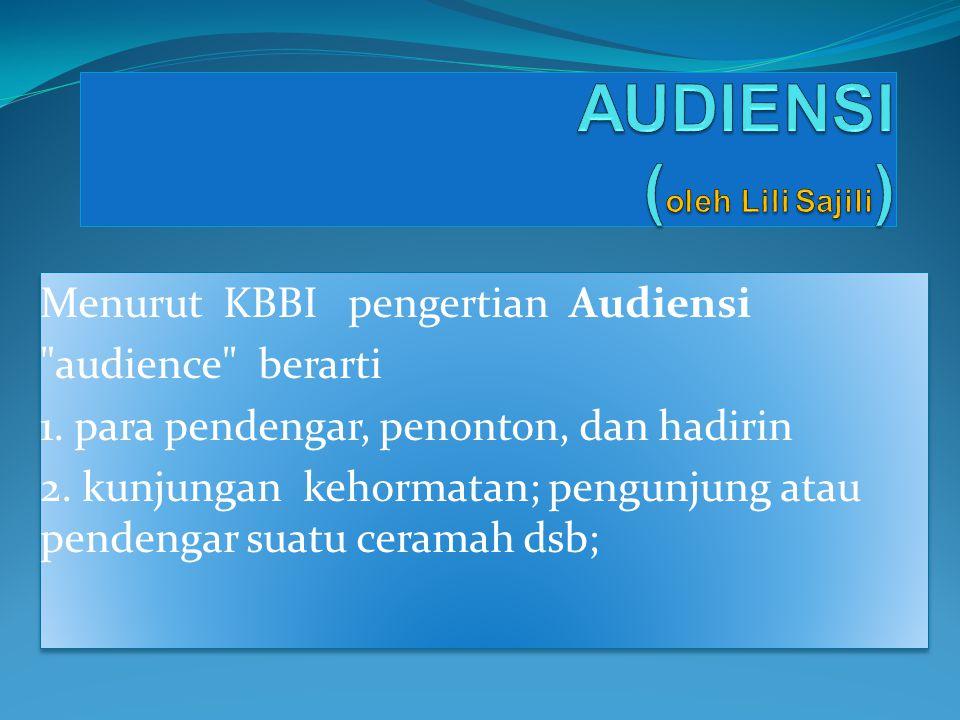 Menurut KBBI pengertian Audiensi