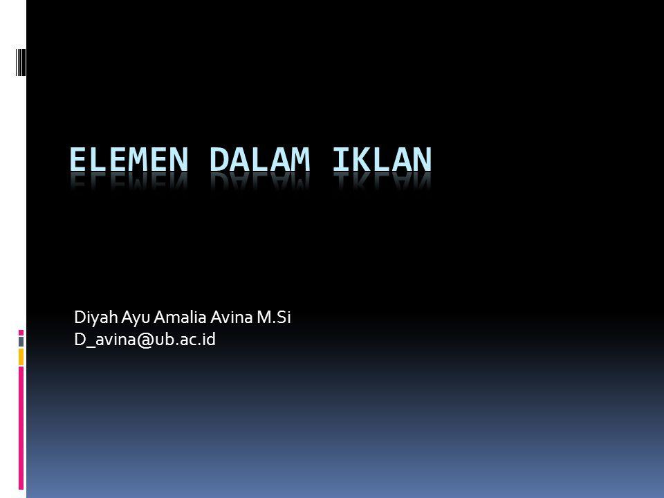 Diyah Ayu Amalia Avina M.Si D_avina@ub.ac.id
