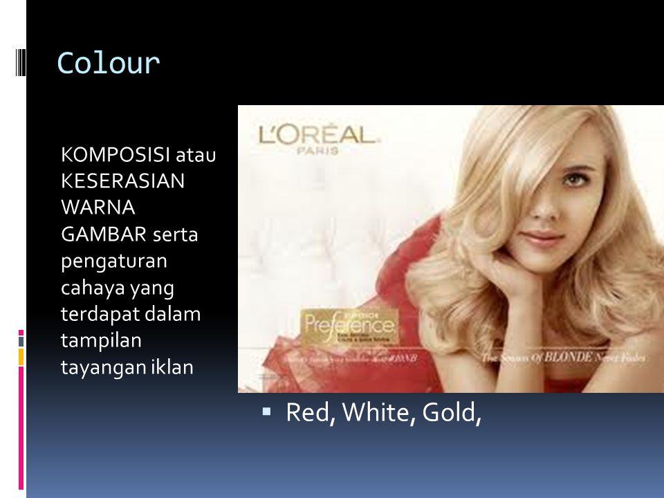 Colour KOMPOSISI atau KESERASIAN WARNA GAMBAR serta pengaturan cahaya yang terdapat dalam tampilan tayangan iklan  Red, White, Gold,