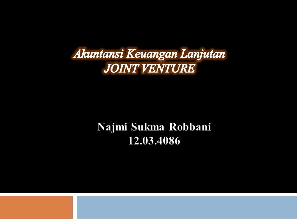Pada dasarnya akuntansi joint venture dapat diselenggarakn dengan 2 metode yaitu: A.