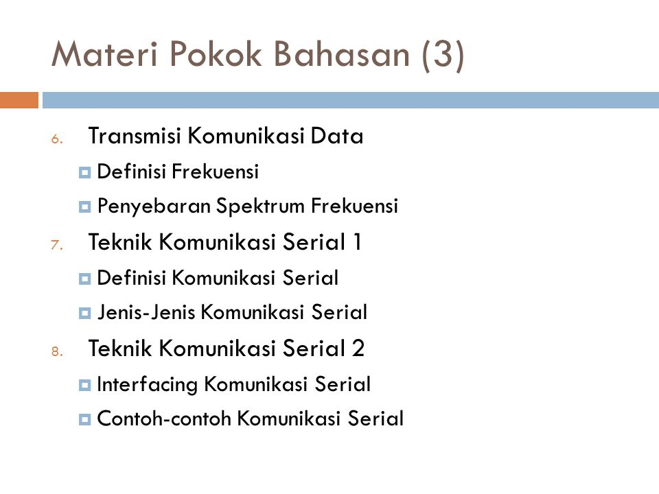 Materi Pokok Bahasan (3) 6.