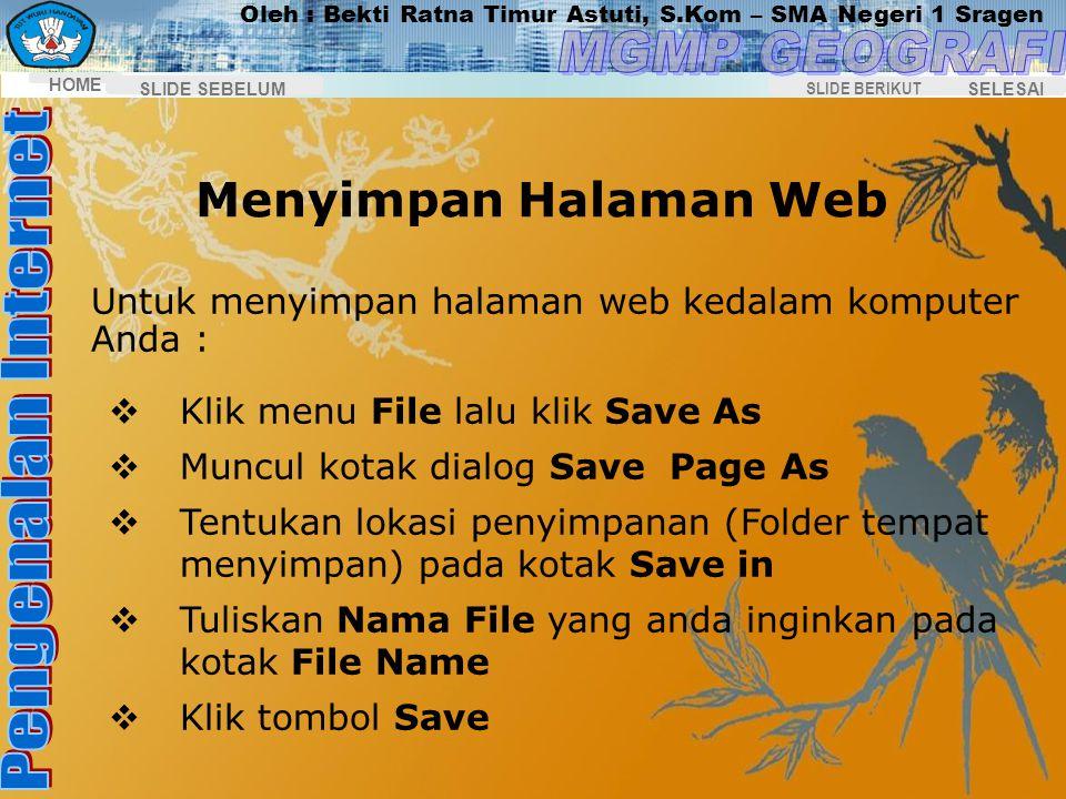 Oleh : Bekti Ratna Timur Astuti, S.Kom – SMA Negeri 1 Sragen HOME SELESAI SLIDE BERIKUT SLIDE SEBELUM Pada tampilan halaman Website inilah kita bisa m